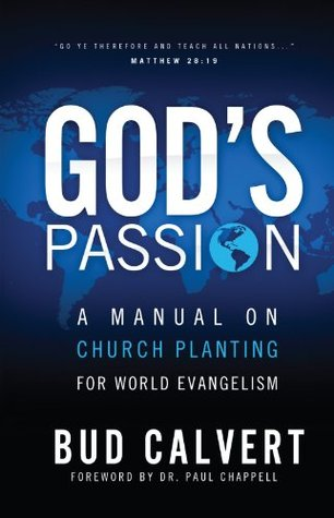 God's Passion: A Manual on Church Planting for World Evangelism