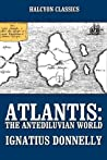 Atlantis: The Antediluvian World and Other Works