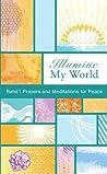 Illumine My World: Bahá'í Prayers and Meditations for Peace