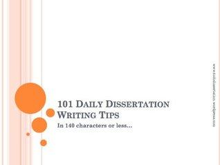 101 Daily Dissertation Writing Tips (To Do: Dissertation)