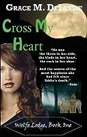 Cross My Heart (Wolfe Lodge)