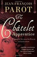 The Chatelet Apprentice (Nicolas Le Floch, #1)
