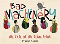 The Case of the Team Spirit (Bad Machinery, #1)