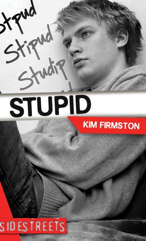 Stupid by Kim Firmston
