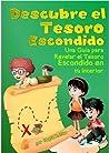 ¡Descubre El Tesoro Escondido! Una Guía para Revelar el Tesoro Escondido en tu Interior (Cuento para Niños - Spanish Children`s book) (Yo puedo, Tú puedes, Todos podemos)