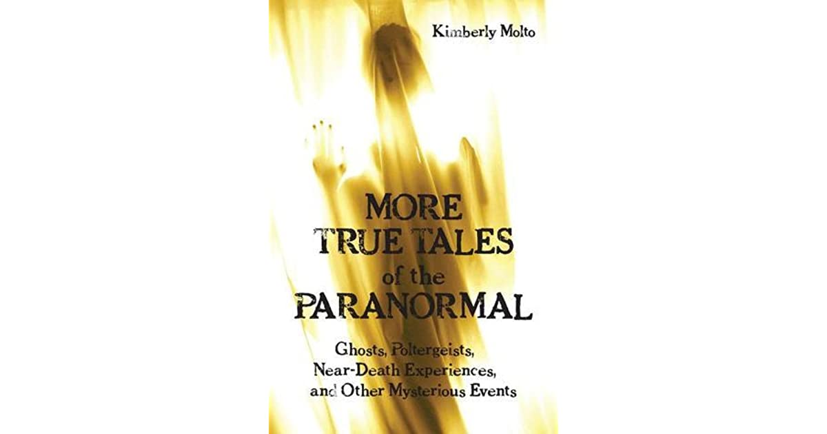 More True Tales Of The Paranormal Ghosts Poltergeists border=