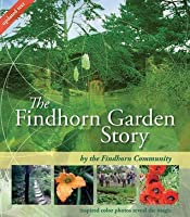 The Findhorn Garden Story: Inspired Color Photos Reveal the Magic