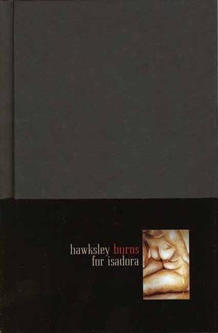 Hawksley Burns for Isadora