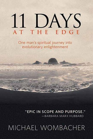 11-Days-at-the-Edge-One-Man-s-Spiritual-Journey-into-Evolutionary-Enlightenment