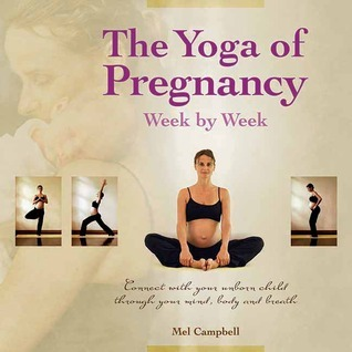 The-Yoga-of-Pregnancy-Week-by-Week-Connect-with-Your-Unborn-Child-through-the-Mind-Body-and-Breath
