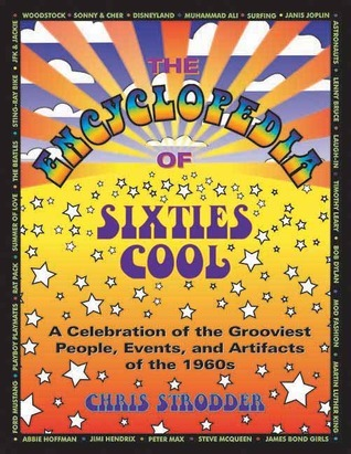 The-Encyclopedia-of-Sixties-Cool-A-Celebration-of-the-Grooviest-People-Events-and-Artifacts-of-the-1960s