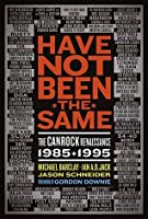 Have Not Been the Same: The CanRock Renaissance 1985-1995