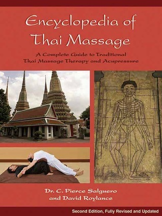 Encyclopedia of Thai Massage - A Complete Guide to Traditional Thai Massage Therapy and Acupressure