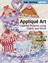 Appliqué Art: Layered Pictures Using Fabric and Stitch