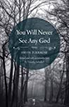 You Will Never See Any God: Stories