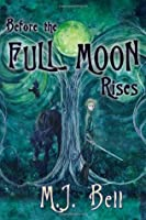 Before the Full Moon Rises (Chronicles of the Secret Prince, #1)