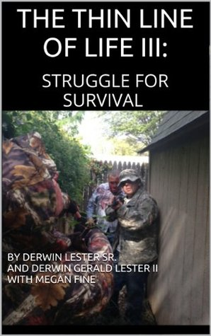 The Thin Line of Life III: Struggle for Survival