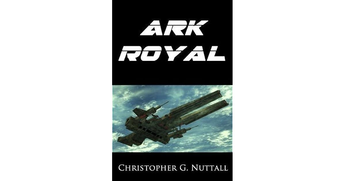 Ark Royal (Ark Royal, #1) by Christopher G  Nuttall