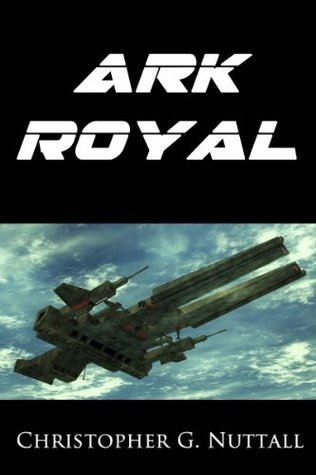 Ark Royal by Christopher G. Nuttall