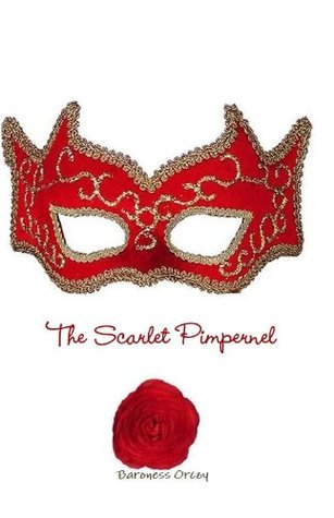 The Scarlet Pimpernel (Annotated) with a detailed Biography of the Author