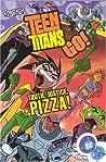 Teen Titans Go!, Volume 1: Truth, Justice, Pizza!