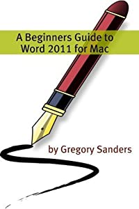 A Beginners Guide to Word 2011 for Mac