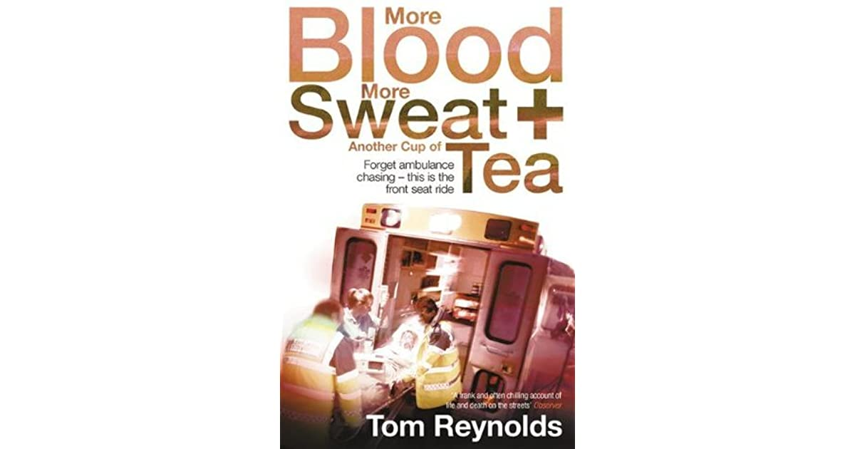 more blood more sweat and another cup of tea reynolds tom