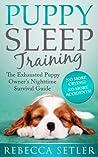 Puppy Sleep Train...