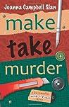 Make, Take, Murder (Kiki Lowenstein Scrap-n-Craft Mystery, #5)