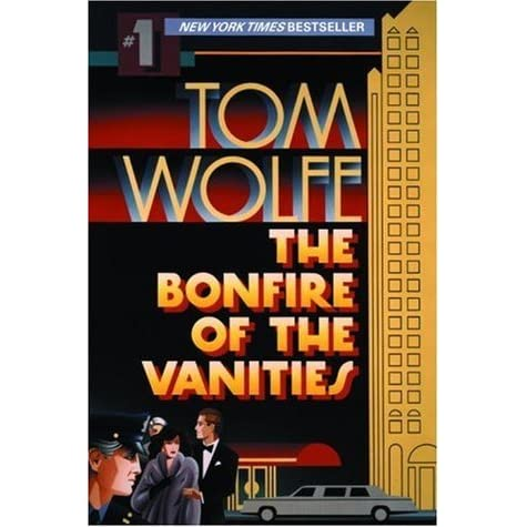 bonfire of the vanities essay The bonfire of the vanities is a 1987 satirical novel by tom wolfe the story is a drama about ambition, racism, social class, politics.