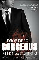 Drop Dead Gorgeous (L.A. Vamps)