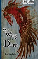 On a Wing and a Dare (Flying Horse Books) (Volume 1)