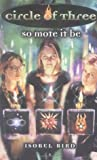 So Mote it Be (Circle of Three, #1)