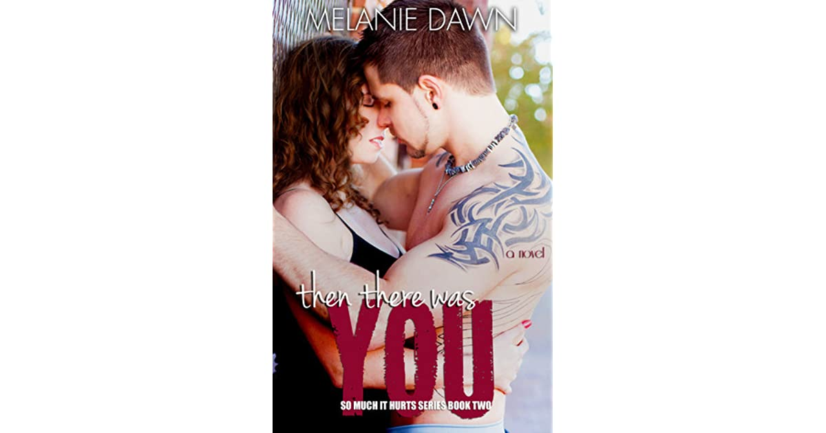 Then There Was You So Much It Hurts 2 By Melanie Dawn