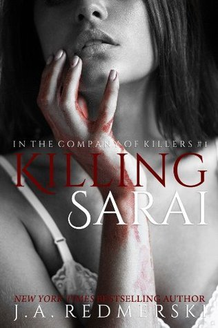 Killing Sarai by J. A. Redmerski