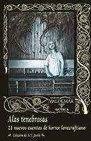Alas tenebrosas: 21 nuevos cuentos de horror lovecraftiano