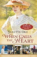 When Calls the Heart (Canadian West, #1)