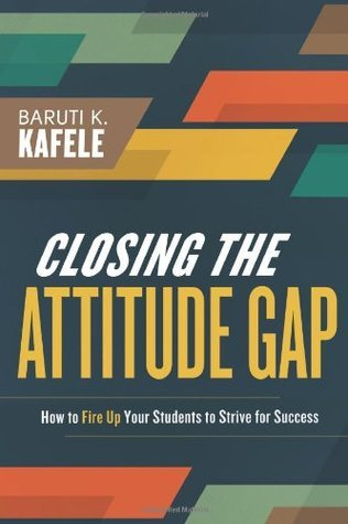 Closing-the-Attitude-Gap-How-to-Fire-Up-Your-Students-to-Strive-for-Success
