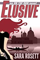 Elusive (On The Run, #1)