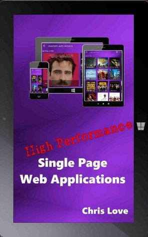 High Performance Single Page Web Applications by Chris Love