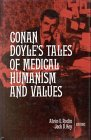 Conan Doyle's Tales of Medical Humanism and Values: Round the Red Lamp: Being Facts and Fancies of Medical Life, with Other Medical Short Stories
