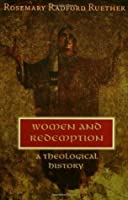 Women and Redemption: A Theological History (New Vectors in the Study of Religion and Theology)