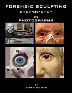 Forensic sculpting step by step in photographs PC/MAC Edition***
