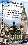 The Confessions of a London Motorcycle Courier