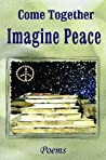 Come Together: Imagine Peace: Poems