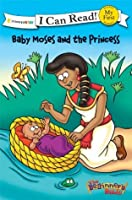 Baby Moses and the Princess (I Can Read! / The Beginner's Bible)