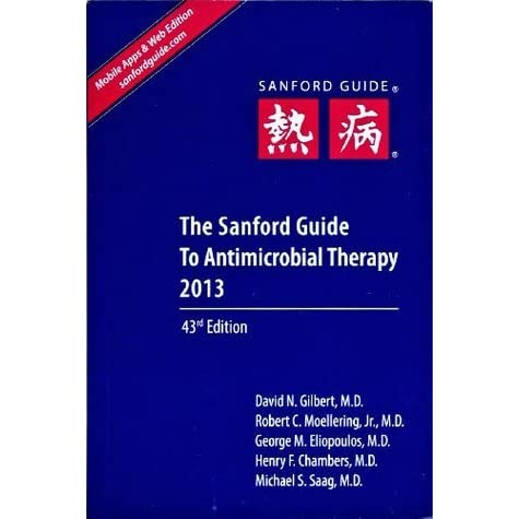 sanford guide to antimicrobial therapy by david n gilbert rh goodreads com sanford guide to antimicrobial therapy 2016 sanford guide to antimicrobial therapy 2013 pdf free download