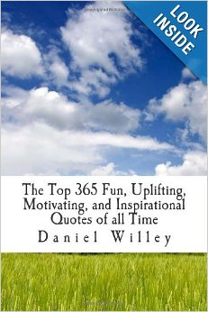 Ebook The Top 365 Fun Uplifting Motivating And Inspirational Quotes Of All Time By Daniel Willey