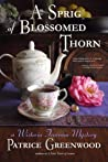 A Sprig of Blossomed Thorn (Wisteria Tearoom Mysteries, #2)