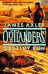 Destiny Run (Outlanders, #2)